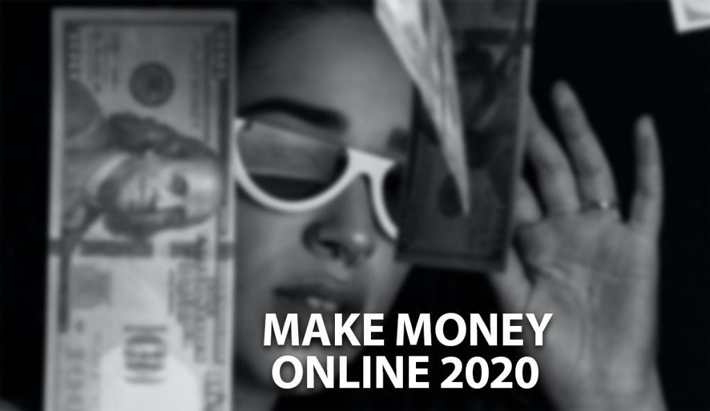 How to Make Money Online 2020