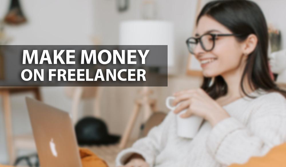 How to make money on Freelancer