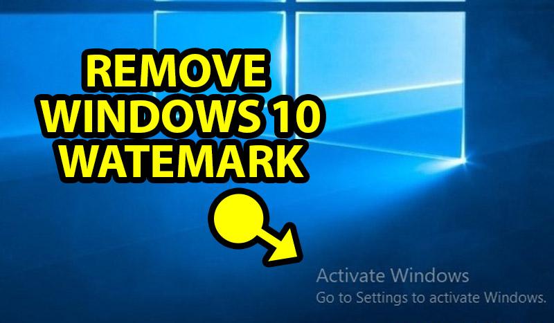 Remove Activate Windows Watermark Permanently